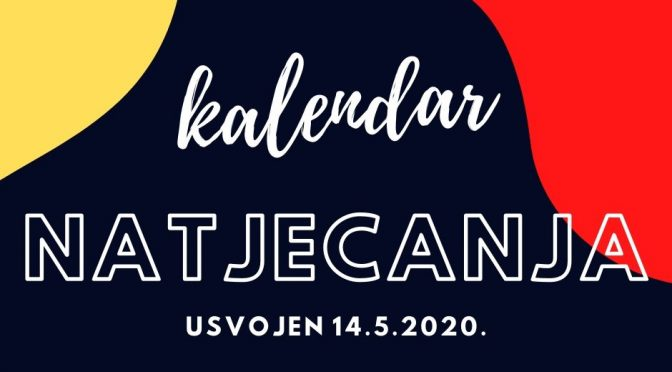 NOVI KALENDAR NATJECANJA 2020.